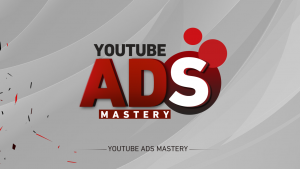 YouTube Ads Mastery Review
